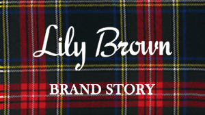 Lily BRAND STORY